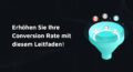 Conversion Rate steigern in Online Shops